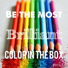 Be the Most Brilliant color in the Box!