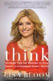 Think: Straight Talk for Women to Stay Smart in a Dumbed-Down World. How to Talk to the Little Girls in your life