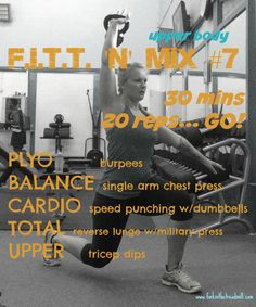 F.I.T.T. for Summer... Workout #7: Upper body :http://www.forkinthetreadmill.com/?p=6108