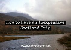 Want to visit Scotland, but don't want to spend a fortune?