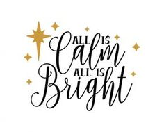 Free SVG cut file - All is calm all is bright