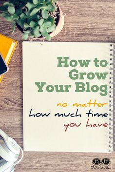 How to grow your blog no matter how much time you have