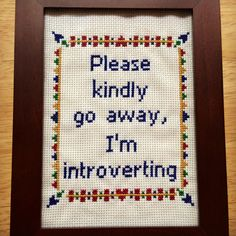 PATTERN Please Kindly Go Away I'm Introverting Introvert Cross Stitch Instant Download PDF by stephXstitch on Etsy https://www.etsy.com/listing/157116211/pattern-please-kindly-go-away-im