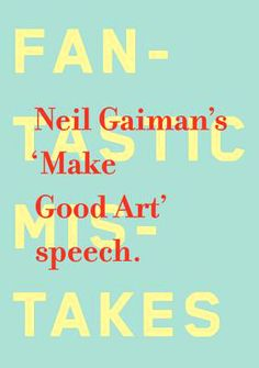 Make Good Art: Neil Gaiman's Advice on the Creative Life, Adapted by Design Legend Chip Kidd