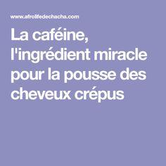 La caféine, l'ingrédient miracle pour la pousse des cheveux crépus