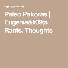 Paleo Pakoras  |   Eugenia's Rants, Thoughts