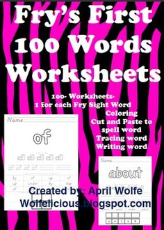 100 Fry's First 100 Sight Word Sheets-1 sheet for each wordColoringCut and Paste to spell wordTrace wordWriting wordFind word...