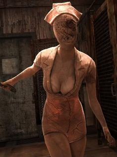 Silent Hill nurse. Get it away from meeeee... Her boobs are hanging out...