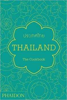 Thailand: The Cookbook: Jean-Pierre Gabriel: 9780714865294: Amazon.com: Books