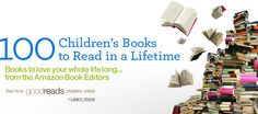 100 Children's Books to read in a lifetime (from Amazon.com)... what a great list with a lot of my childhood favorites