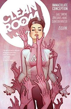 Clean Room, Vol. 1: Immaculate Conception by Gail Simone, Jon Davis Hunt, Quinton Winter