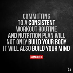Committing To A Consistent Workout Routine And Nutrition Plan Will not only build your body, it will also build your mind. More motivation: https://www.gymaholic.co #fitness #motivation #gymaholic #fitnessmotivation