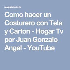 Como hacer un Costurero con Tela y Carton - Hogar Tv  por Juan Gonzalo Angel - YouTube
