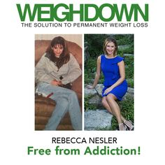 Rebecca Nesler has overcome years of drug addiction and bi-polar disorder thanks to the teachings of Weigh Down & Gwen Shamblin. Read her inspiring story!