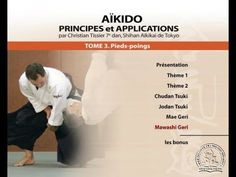 Christian Tissier Vol Applications AIKIDO – Principles and Applications Martial Arts Techniques, Art Techniques, Aikido Martial Arts, Brazilian Jiu Jitsu, Dojo, Student Learning, My Passion, Art Tutorials, Insight