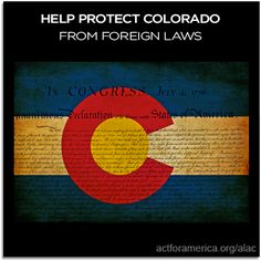 Sign our Colorado specific petition for American Laws for American Courts.