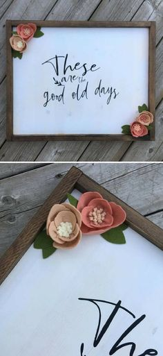 These are the Good Old Days Wood Sign, Farmhouse Frame, Felt Flowers, Rustic Home Decor, Gallery Wall Art, Living Room signs, inspiration, Family Room decor, Farmhouse sign, farmhouse decor, rustic sign #ad