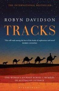 Tracks by Robyn Davidson read many years ago