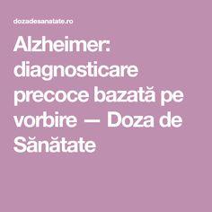 Alzheimer: diagnosticare precoce bazată pe vorbire — Doza de Sănătate