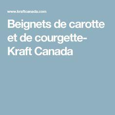 Beignets de carotte et de courgette- Kraft Canada Beignets, Brunch, Canada, Diners, Pineapple Upside Down, Grilling, Zucchini, Flat Cakes, Family Kitchen