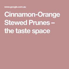 Cinnamon-Orange Stewed Prunes – the taste space