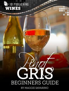 Pinot Gris: Beginners Guide to Wine Publishing: Wine Series) Pinot Gris, Wines, Alcoholic Drinks, Liquor Drinks, Alcoholic Beverages, Liquor