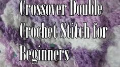 Beginner Crochet Stitches 42 - Double Crochet Crossover Stitch