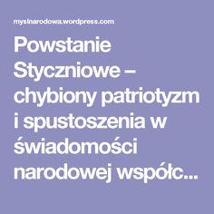 Powstanie Styczniowe – chybiony patriotyzm i spustoszenia w świadomości narodowej współczesnych Polaków | Polska Myśl Narodowa