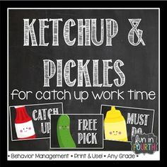 "A great management strategy for Catch Up time! Just print and use! Anyone who has turned in all their work is a ""Pickle"". Anyone with work still to complete is a ""Ketchup"". Students will put their names under the appropriate header. When catch up work is complete students are able to switch from a Ketchup to a Pickle. ""Must Dos"" are items of high priority."