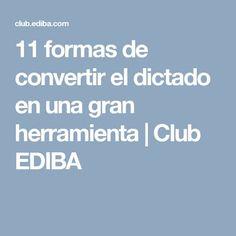 11 formas de convertir el dictado en una gran herramienta | Club EDIBA