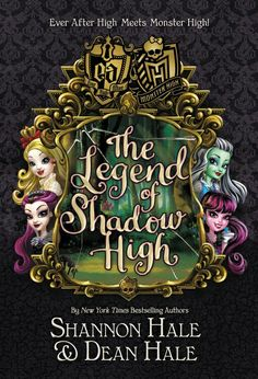Monster High/Ever after High: the Legend of Shadow High by Shannon Hale A copy that has been read, but remains in excellent condition. Pages are intac., Ever After High Ever After High, Good Books, My Books, Lizzie Hearts, Monster High Art, Monster High Movies List, Raven Queen, The Valiant, Fanart