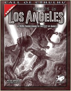 Secrets of Los Angeles | Book cover and interior art for Call of Cthulhu Roleplaying Game - CoC, Basic Role-Playing System, BRP, The Card Game, TCG, Miskatonic University, H. P. Lovecraft, fantasy, horror, Role Playing Game, RPG, Chaosium Inc. | Create your own roleplaying game books w/ RPG Bard: www.rpgbard.com | Not Trusty Sword art: click artwork for source