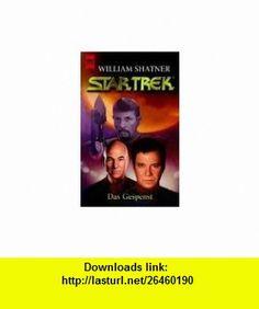 Das Gespenst. Star Trek. (9783453179318) William Shatner, Judith Reeves-Stevens, Garfield Reeves-Stevens , ISBN-10: 3453179315  , ISBN-13: 978-3453179318 ,  , tutorials , pdf , ebook , torrent , downloads , rapidshare , filesonic , hotfile , megaupload , fileserve