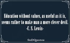"Thanks For reading Education Without Values Useful Quotes"" Please Share ItRelated Posts Dont Waste Your Time Complaining Quotes Complaining Quotes, Cs Lewis Quotes, Motivational Quotes, Inspirational Quotes, My Philosophy, Men Quotes, Words Of Encouragement, Poetry Quotes, Thought Provoking"