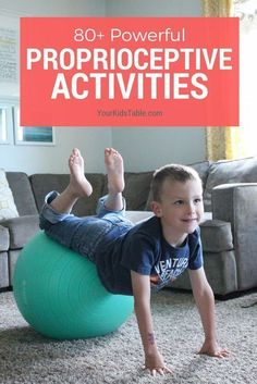 April 2017 article. This is pretty much awesome. There are solid ideas, but even better is the layman's explanation and supportive links and resources. Over 80 amazing proprioceptive activities that provide powerful and lasting proprioceptive input. These simple ideas can be used quickly to calm, focus, alert.