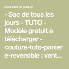 - Sac de tous les jours - TUTO - Modèle gratuit à télécharger - couture-tuto-paniere-reversible : vente - Bouillon de couture