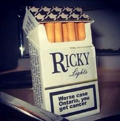 Trailer Park Boys - Ricky Lights, Worse case Ontario, you get cancer. cigarettes