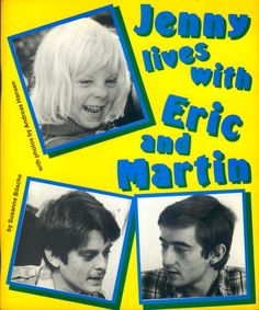 LGBTQ Children's Picture Books And Its Evolution. Jenny Lives with Eric and Martin by Susanne Bosche was one of the first children's books that included gay fathers. A Danish book, it was translated into English in 1983.