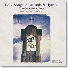 Folk Songs, Spirituals & Hymns - Concordia Choir, René Clausen conducting