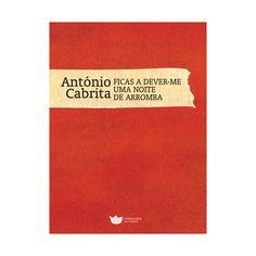 """""""Ficas a Dever-me Uma Noite de Arromba"""". Sinopse: Ficas a Dever-me Uma Noite de Arromba é uma colectânea de contos de ambiência moçambicana, com o humor corrosivo e a mestria de bem tratar a língua portuguesa, atributos singulares da prosa de António Cabrita."""