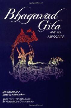 Bhagavad Gita and Its Message by Sri Aurobindo, http://www.amazon.com.au/dp/B002EEO05G/ref=cm_sw_r_pi_dp_WyPLvb1AMEBE0