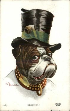 Bernhardt Wall - Bulldog Bull Dog in Top Hat w/ Pipe BEGORRA! c1910 - Postcard