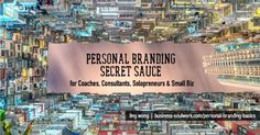 Personal Branding For Coaches, Consultants, Solopreneurs & Small Businesses