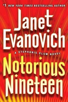 """Read """"Notorious Nineteen A Stephanie Plum Novel"""" by Janet Evanovich available from Rakuten Kobo. bestselling author Janet Evanovich's Stephanie Plum novels are: """"irresistible"""" (Houston Chronicle), """"stunning"""" (Bookl. Books To Read, My Books, Music Books, Janet Evanovich, Thing 1, Great Books, New York Times, Book Lists, Bestselling Author"""