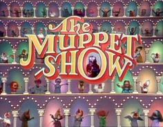 The Muppet Show!