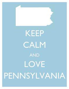 Keep Calm And Love Pennsylvania