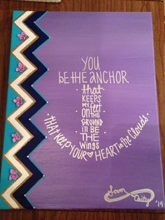 Canvas Art: These are lyrics from a Mayday Parade song. A lot of pinners like this quote and don't realize where it actually comes from. I painted this for my best friend who lives 3,000 miles away. It's from our favorite band and one of our favorite songs. Miss her like crazy! You be the anchor that keeps my feet on the ground, I'll be the wings that keep your heart in the clouds.