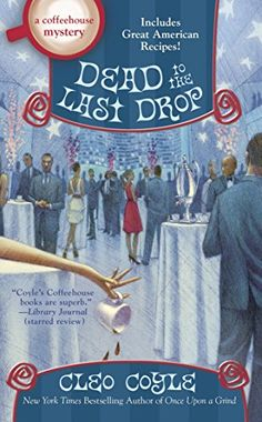 Dead to the Last Drop (A Coffeehouse Mystery Book 15) by…
