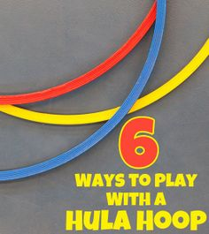 6 Games to Play with a Hula Hoop