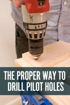 I've Been Drilling Pilot Holes Wrong My Entire Life. Here's How I Learned to Correct My Technique.   Man Made DIY   Crafts for Men   Keywords: diy, how-to, wood, workworking